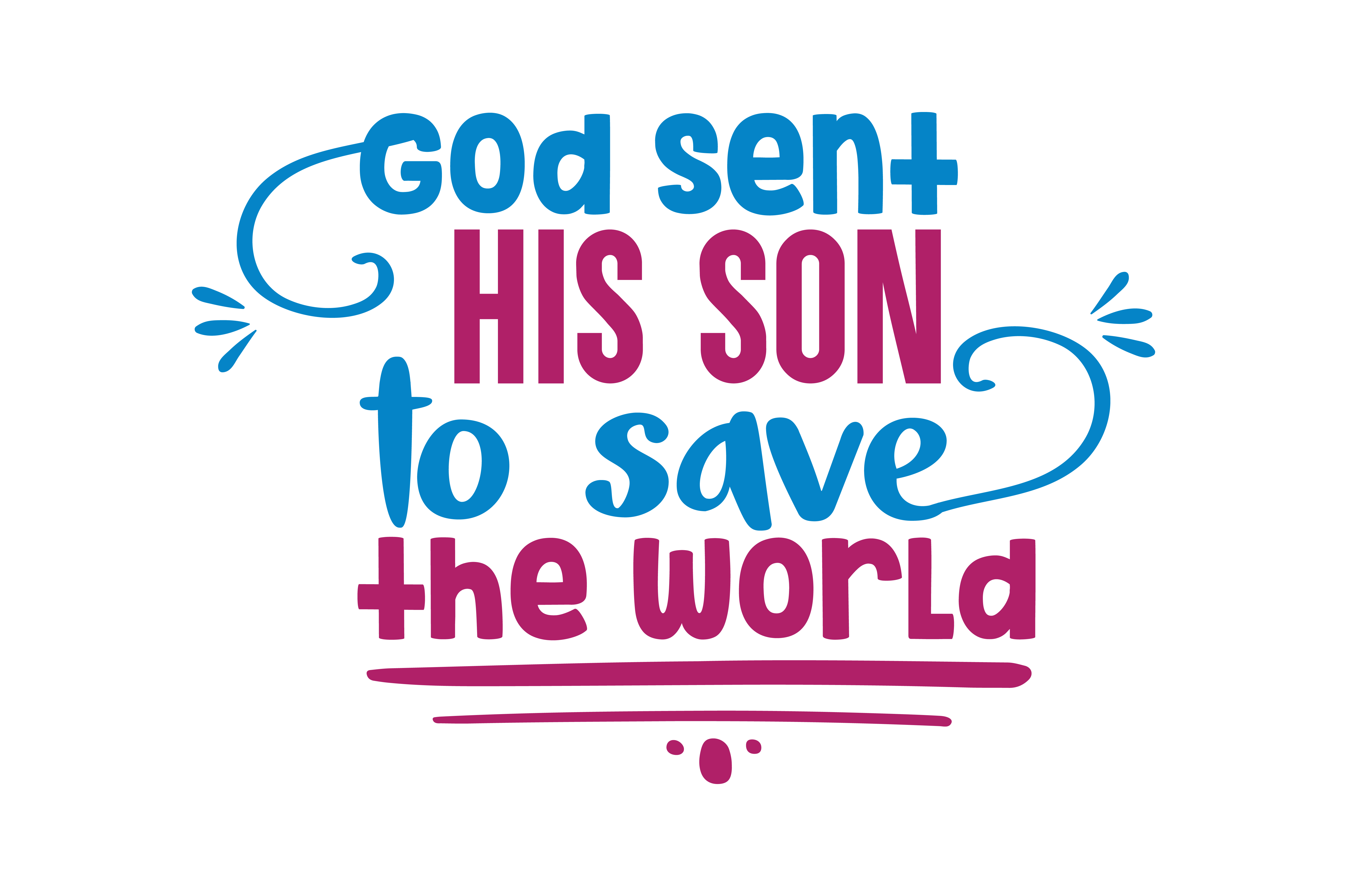 Download Free God Sent His Son To Save The World Quote Svg Cut Graphic By for Cricut Explore, Silhouette and other cutting machines.