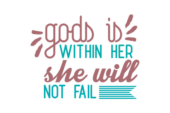 Print on Demand: Gods is Within Her She Will Not Fail Quote SVG Cut Graphic Crafts By TheLucky