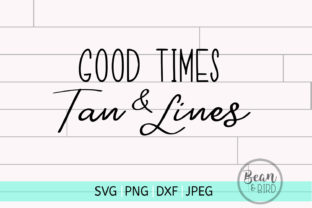 Good Times & Tan Lines Graphic By Jessica Maike