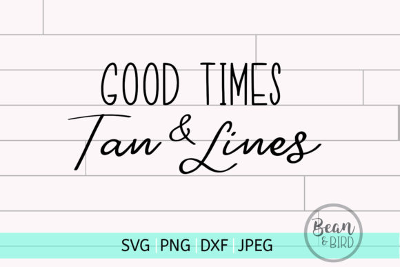 Print on Demand: Good Times & Tan Lines Graphic Crafts By Jessica Maike - Image 1