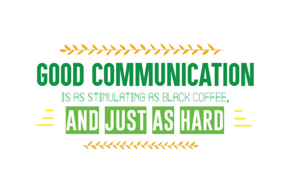 Print on Demand: Good Communication is As Stimulating As Black Coffee, and Just As Hard Quote SVG Cut Graphic Crafts By TheLucky
