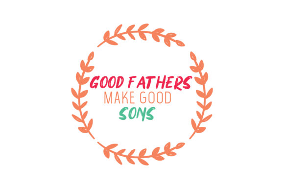 Download Free Good Fathers Make Good Sons Quote Svg Cut Graphic By Thelucky for Cricut Explore, Silhouette and other cutting machines.