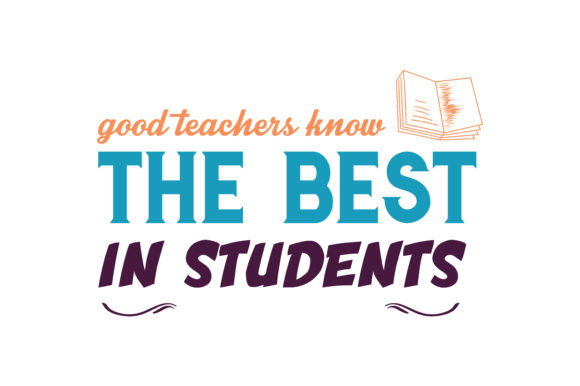 Download Free Good Teachers Know The Best In Students Quote Svg Cut Graphic By for Cricut Explore, Silhouette and other cutting machines.