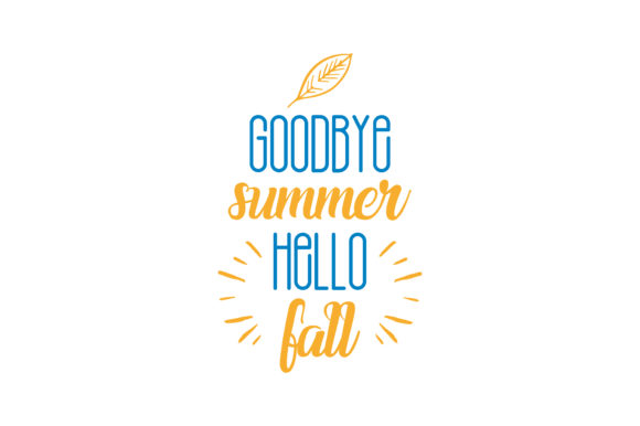 Download Free Goodbye Summer Hello Fall Quote Svg Cut Graphic By Thelucky SVG Cut Files