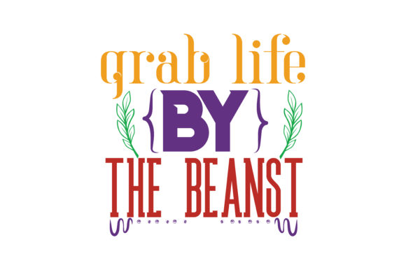 Download Free Grab Life By The Beans Quote Svg Cut Graphic By Thelucky for Cricut Explore, Silhouette and other cutting machines.