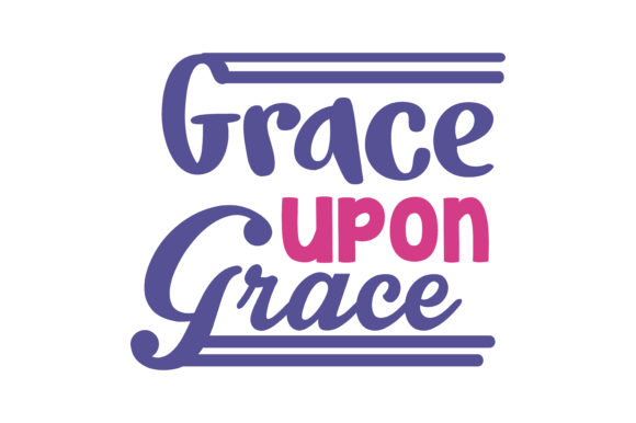 Download Free Grace Upon Grace Quote Svg Cut Graphic By Thelucky Creative for Cricut Explore, Silhouette and other cutting machines.