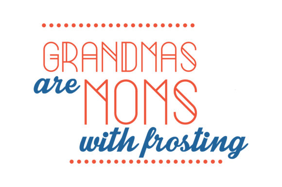 Print on Demand: Grandmas Are Moms with Frosting Quote SVG Cut Graphic Crafts By TheLucky