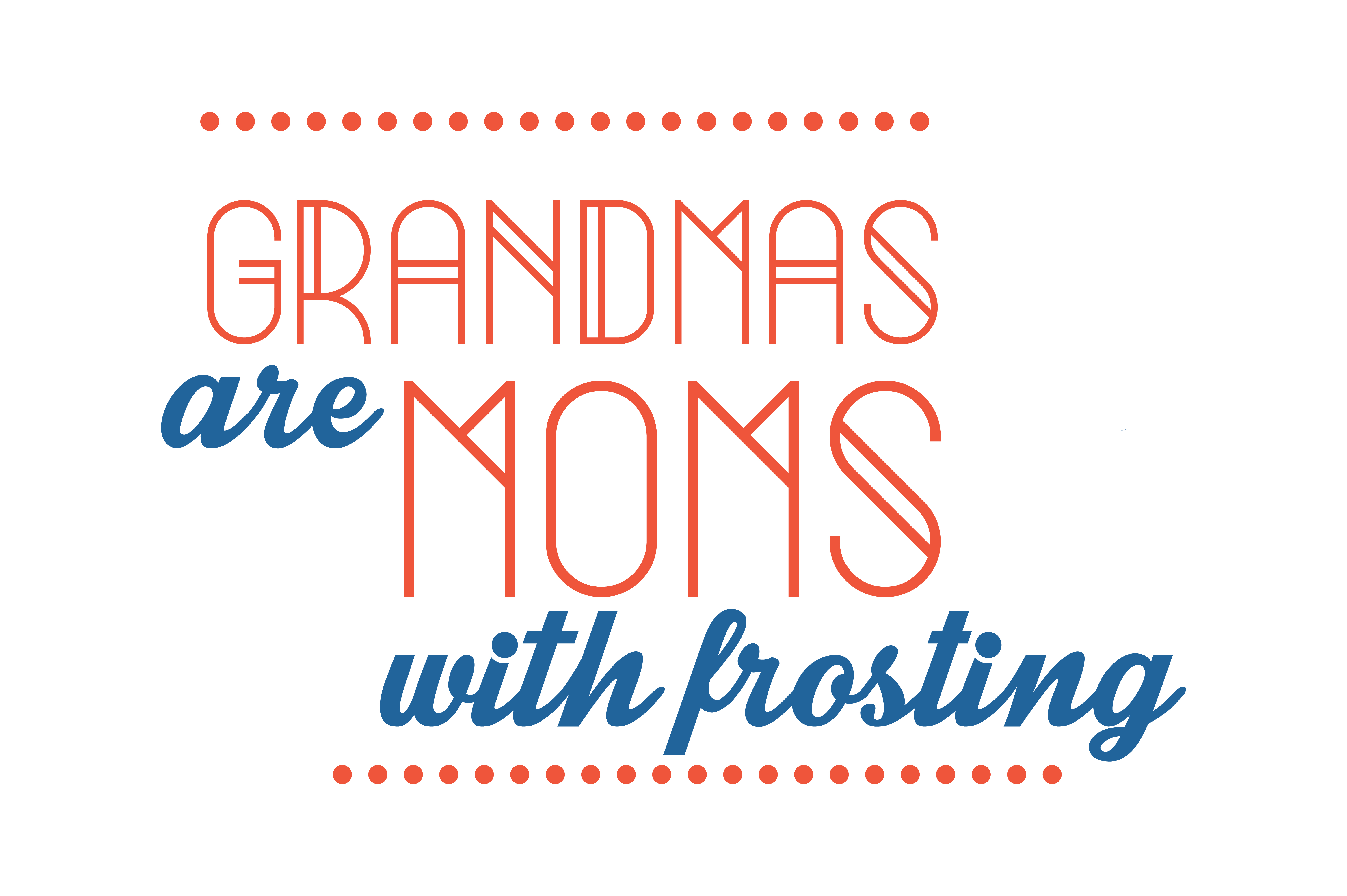 Download Free Grandmas Are Moms With Frosting Quote Svg Cut Graphic By for Cricut Explore, Silhouette and other cutting machines.
