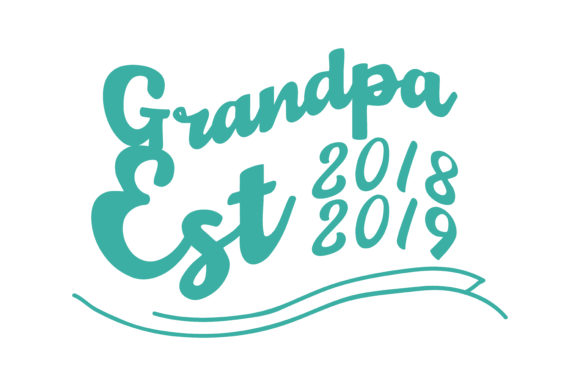 Print on Demand: Grandpa Est. 2018/2019 Quote SVG Cut Graphic Crafts By TheLucky