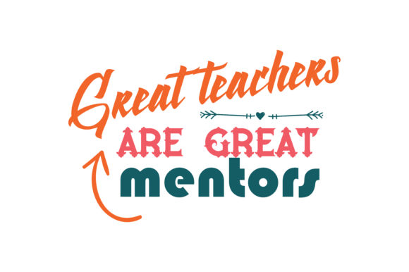 Download Free Great Teachers Are Great Mentors Quote Svg Cut Graphic By for Cricut Explore, Silhouette and other cutting machines.