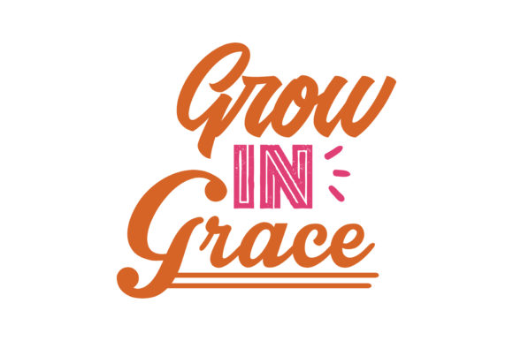 Download Free Grow In Grace Quote Svg Cut Graphic By Thelucky Creative Fabrica for Cricut Explore, Silhouette and other cutting machines.