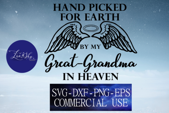 Download Free Hand Picked By My Grat Grandma In Heaven Graphic By Lunaskysvg for Cricut Explore, Silhouette and other cutting machines.