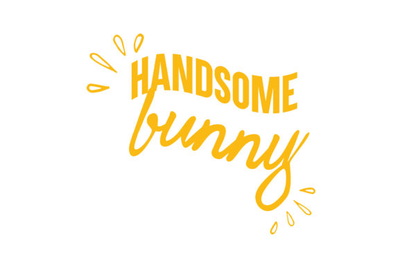 Print on Demand: Handsome Bunny Quote SVG Cut Graphic Crafts By TheLucky