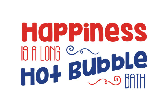 Print on Demand: Happiness is a Long Hot Bubble Bath Quote SVG Cut Graphic Crafts By TheLucky