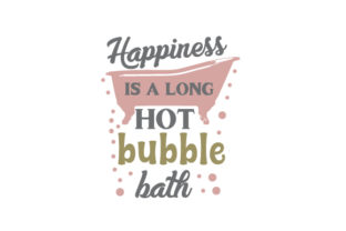 Happiness is a Long Hot Bubble Bath Craft Design By Creative Fabrica Crafts