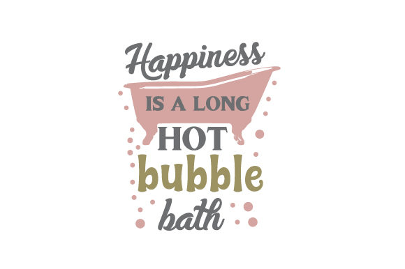 Happiness is a Long Hot Bubble Bath Badezimmer Plotterdatei von Creative Fabrica Crafts