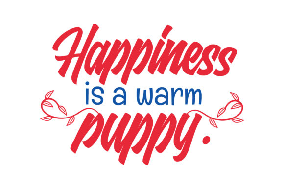 Print on Demand: Happiness is a Warm Puppy Quote SVG Cut Graphic Crafts By TheLucky