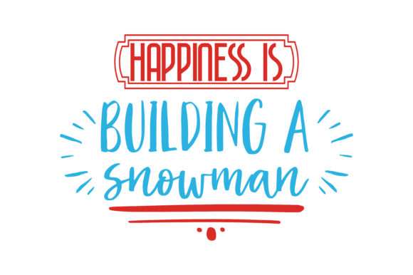 Print on Demand: Happiness is Building a Snowman Quote SVG Cut Graphic Crafts By TheLucky