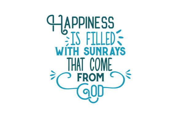 Download Free Happiness Is Filled With Sunrays That Come From God Quote Svg Cut for Cricut Explore, Silhouette and other cutting machines.
