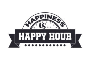 Happiness is... Happy Hour Happy Hour Craft Cut File By Creative Fabrica Crafts