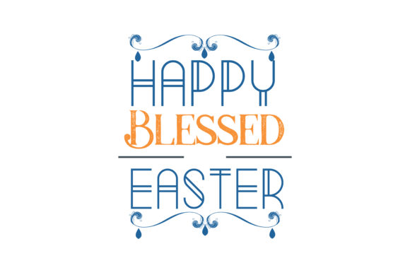 Download Free Happy Blessed Easter Quote Svg Cut Graphic By Thelucky for Cricut Explore, Silhouette and other cutting machines.