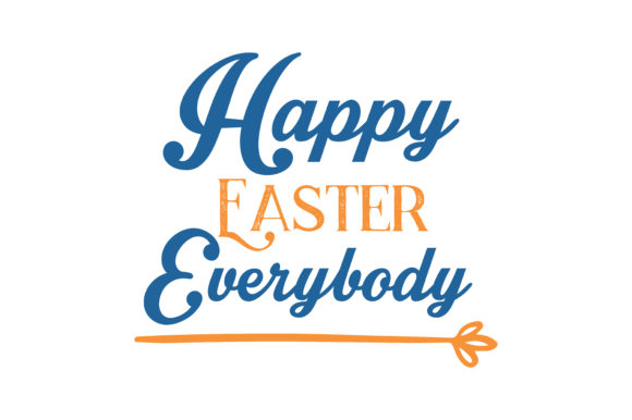 Download Free Happy Easter Everybody Quote Svg Cut Graphic By Thelucky for Cricut Explore, Silhouette and other cutting machines.