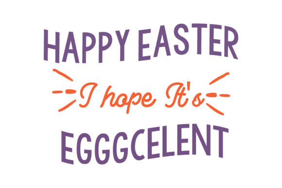 Print on Demand: Happy Easter I Hope It's Egggcelent Quote SVG Cut Graphic Crafts By TheLucky