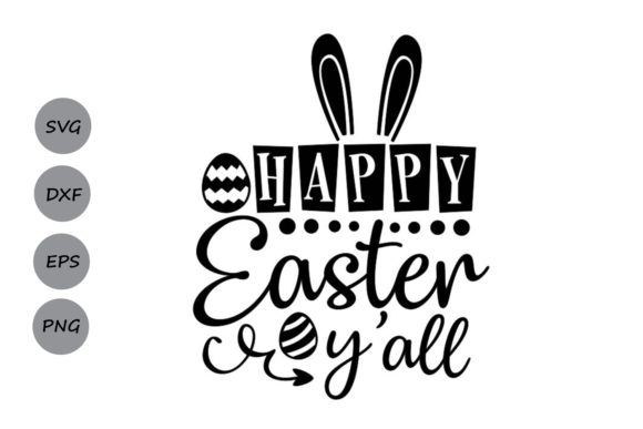 Download Free Happy Easter Y All Svg Graphic By Cosmosfineart Creative Fabrica for Cricut Explore, Silhouette and other cutting machines.