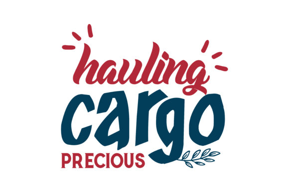 Download Free Hauling Precious Cargo Quote Svg Cut Graphic By Thelucky for Cricut Explore, Silhouette and other cutting machines.