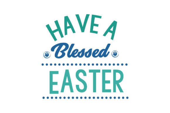 Download Free Have A Blessed Easter Quote Svg Cut Graphic By Thelucky for Cricut Explore, Silhouette and other cutting machines.