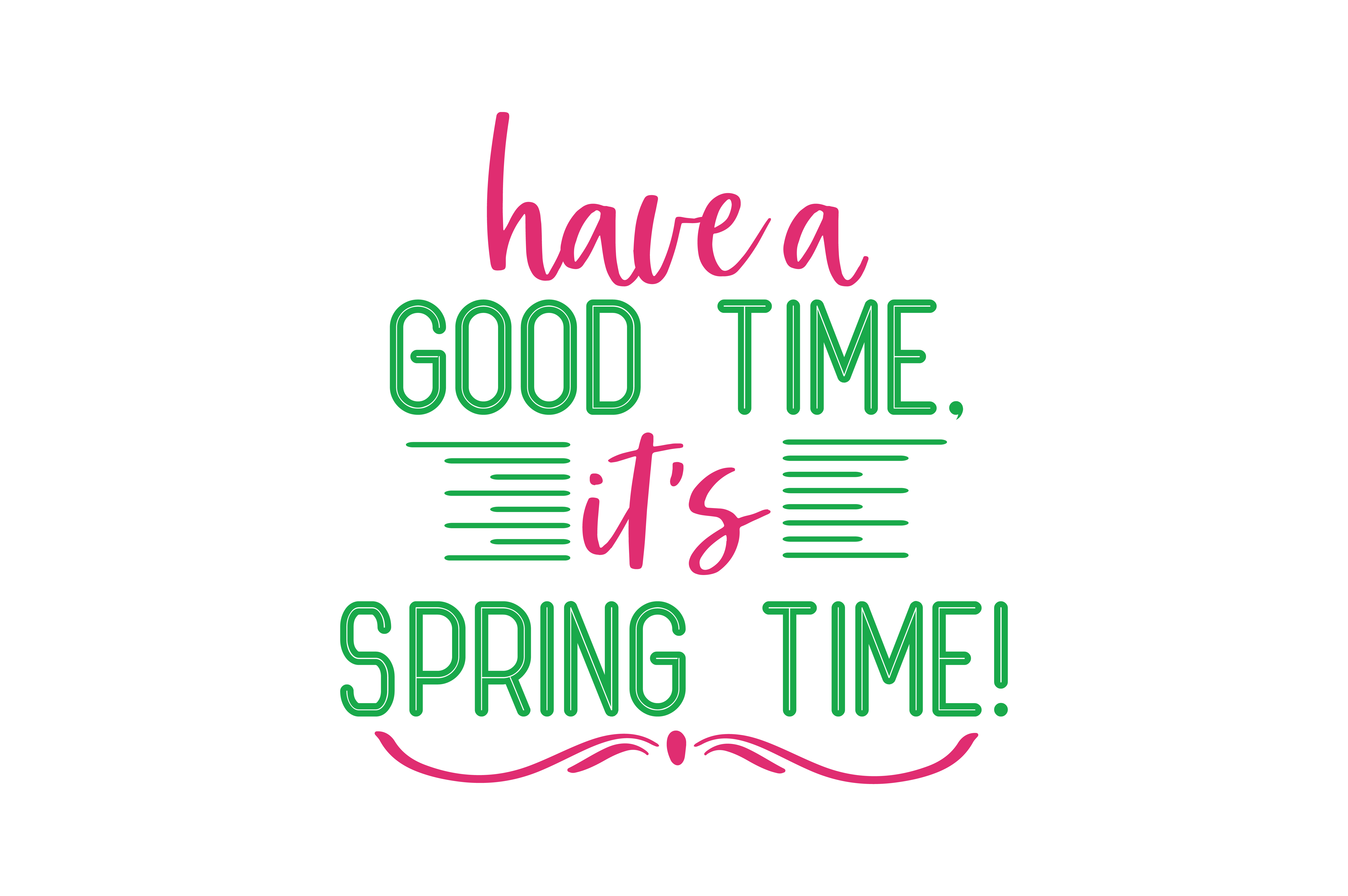 Download Free Have A Good Time Its Spring Time Quote Svg Cut Graphic By for Cricut Explore, Silhouette and other cutting machines.