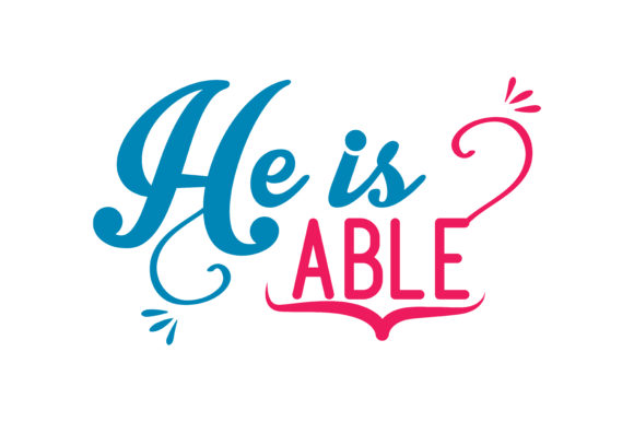 Download Free He Is Able Quote Svg Cut Graphic By Thelucky Creative Fabrica for Cricut Explore, Silhouette and other cutting machines.
