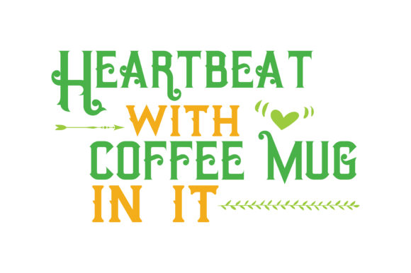 Download Free Heartbeat With Coffe Mug In It Quote Svg Cut Graphic By Thelucky SVG Cut Files