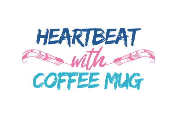 Download Free Heartbeat With Coffee Mug Quote Svg Cut Graphic By Thelucky for Cricut Explore, Silhouette and other cutting machines.