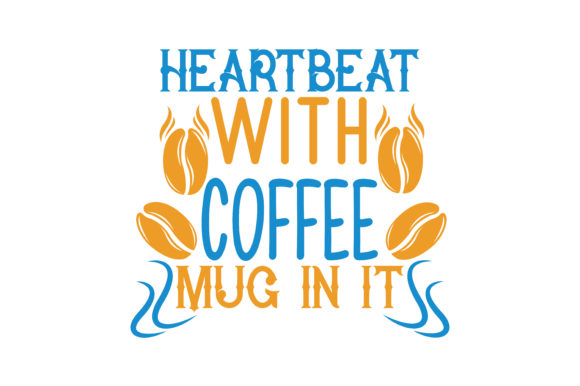 Download Free Heartbeat With Coffee Mug In It Quote Svg Cut Graphic By for Cricut Explore, Silhouette and other cutting machines.
