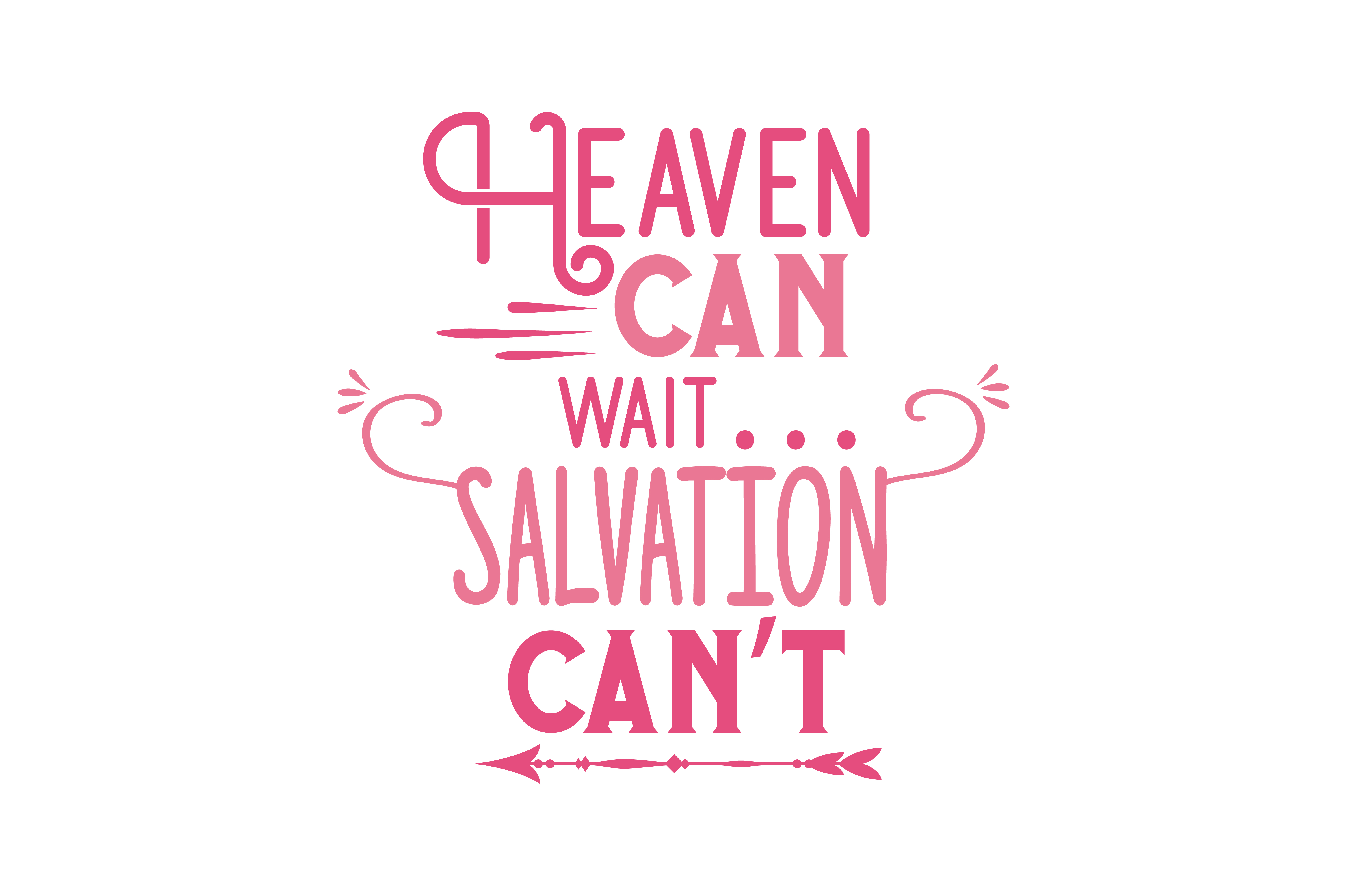 Download Free Heaven Can Wait Salvation Can T Quote Svg Cut Graphic By for Cricut Explore, Silhouette and other cutting machines.