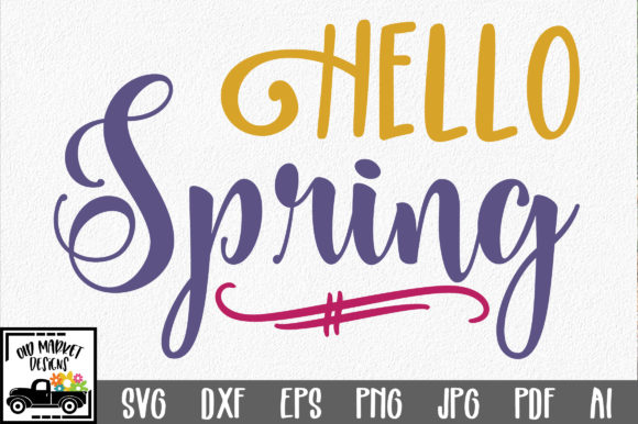 Download Free Hello Spring Svg Cut File Spring Svg Graphic By Oldmarketdesigns for Cricut Explore, Silhouette and other cutting machines.