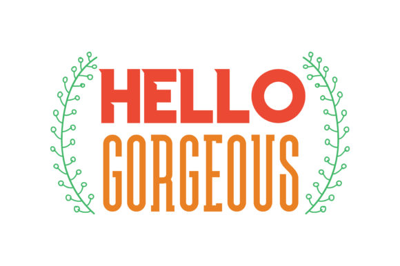 Print on Demand: Hello Gorgeous Quote SVG Cut Graphic Crafts By TheLucky