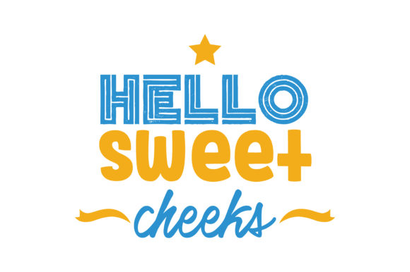 Download Free Hello Sweet Cheeks Quote Svg Cut Graphic By Thelucky Creative for Cricut Explore, Silhouette and other cutting machines.
