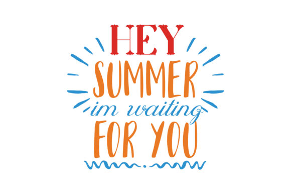 Download Free Hey Summer Im Waiting For You Quote Svg Cut Graphic By Thelucky for Cricut Explore, Silhouette and other cutting machines.
