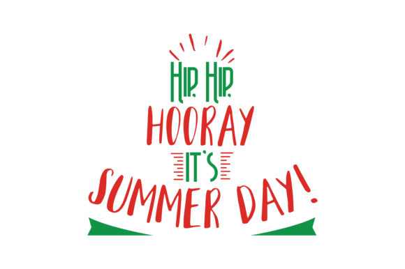 Download Free Hip Hip Hooray For The Hot Summer Day Quote Svg Cut Graphic for Cricut Explore, Silhouette and other cutting machines.