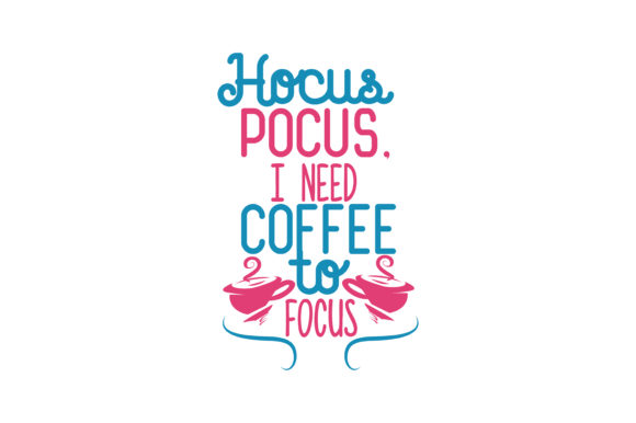 Download Free Hocus Pocus I Need Coffee To Focus Quote Svg Cut Graphic By for Cricut Explore, Silhouette and other cutting machines.