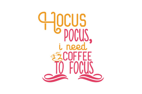 Download Free Hocus Pocus Coffee To Focus Quote Svg Cut Graphic By Thelucky Creative Fabrica for Cricut Explore, Silhouette and other cutting machines.