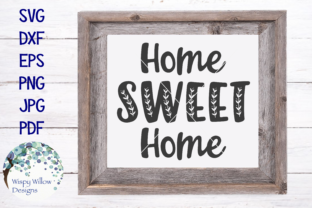 Home Sweet Home SVG Graphic By WispyWillowDesigns