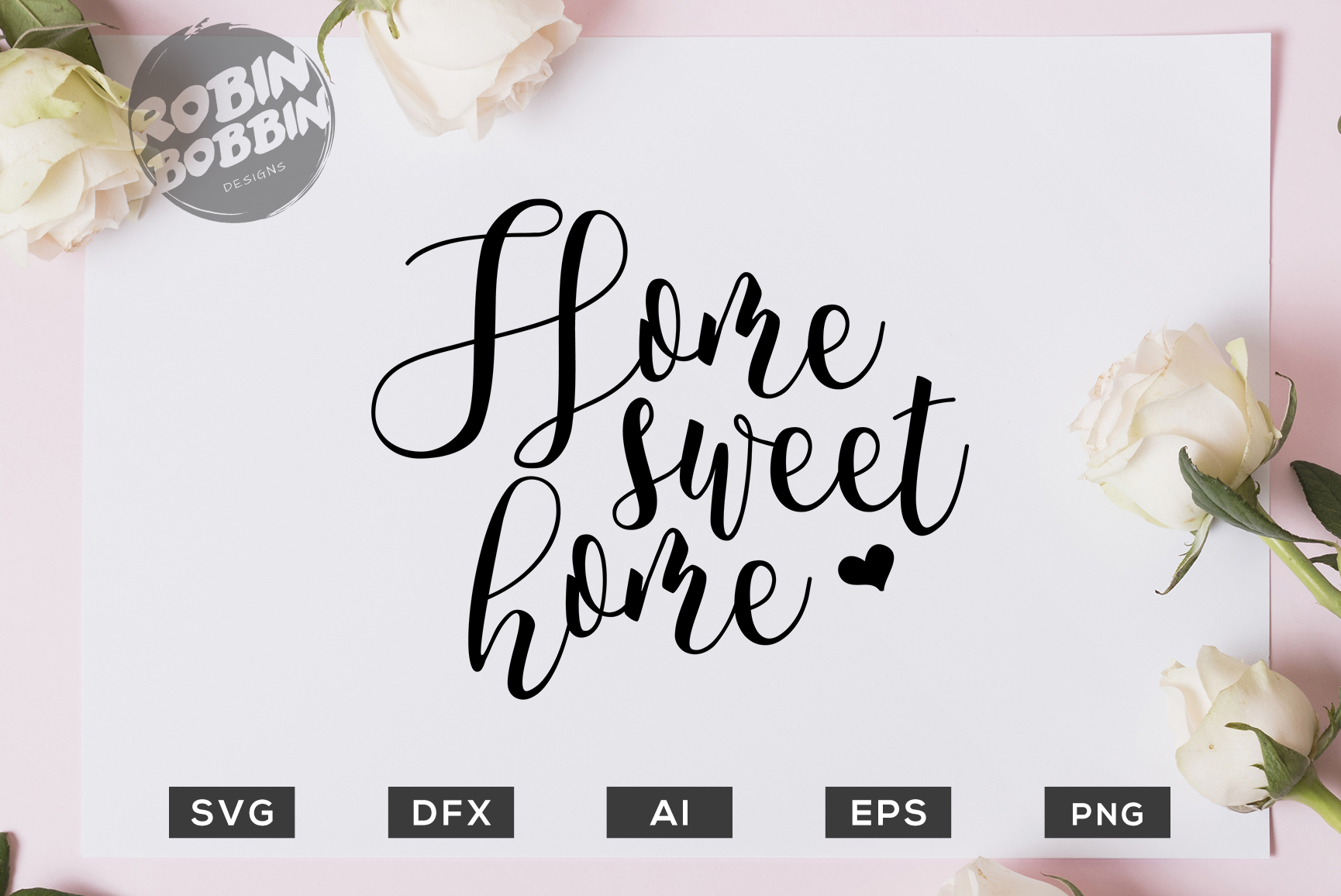 Download Free Home Sweet Home Graphic By Robinbobbindesign Creative Fabrica for Cricut Explore, Silhouette and other cutting machines.
