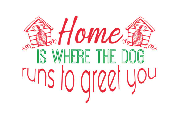 Print on Demand: Home is Where the Dog Runs to Greet You Quote SVG Cut Graphic Crafts By TheLucky