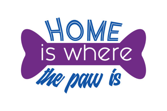Print on Demand: Home is Where the Paw is Quote SVG Cut Graphic Crafts By TheLucky