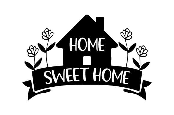 Home Sweet Home (SVG Cut file) by Creative Fabrica Crafts ...