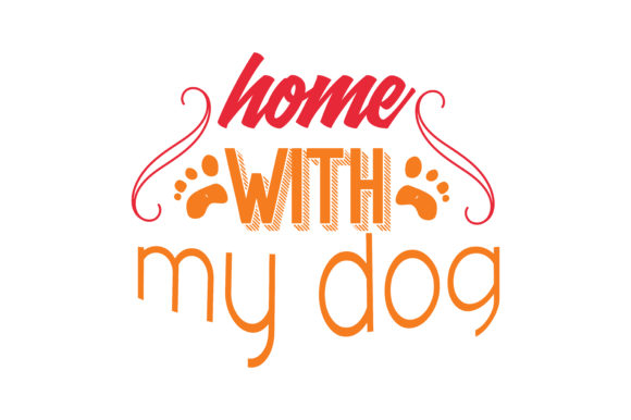 Print on Demand: Home with My Dog Quote SVG Cut Graphic Crafts By TheLucky