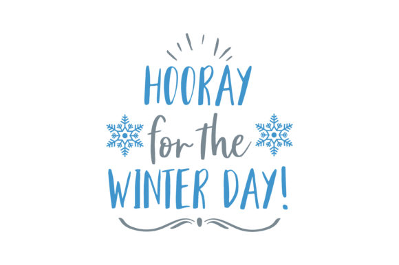 Print on Demand: Hooray for the Winter Day! Quote SVG Cut Graphic Crafts By TheLucky